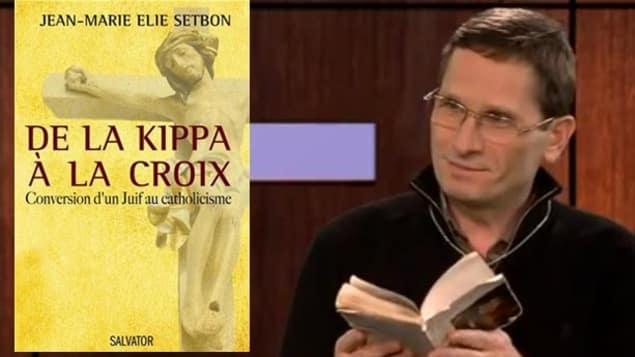 De-la-Kippa-a-la-Croix Jean-Marie Elie Setbon 19/06/2016 : «De la Kippa à la Croix»