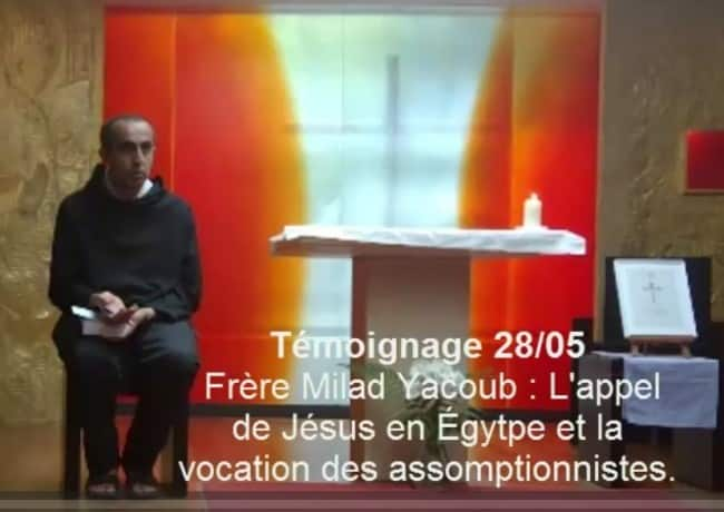 Frère Milad Yacoub : Appel de Jésus en Égytpe et la vocation des assomptionnistes.