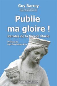 g-barrey-livre-marie Témoignage de Guy Barrey, autuer du livre «Publie ma gloire ! paroles de la Vierge Marie»